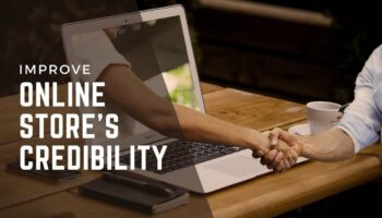 How To Improve Your Online Store's Credibility