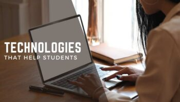 Technologies That help Students To Complete Their Assignments Perfectly